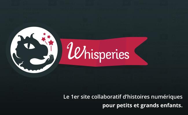 La startup du jour : Whisperies, site collaboratif d'histoires numériques pour enfants