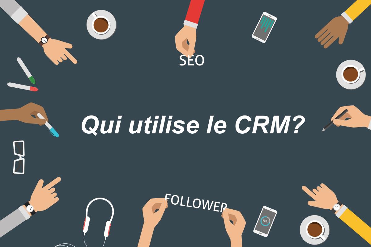 Photo de [Marketing] Qui utilise le CRM?