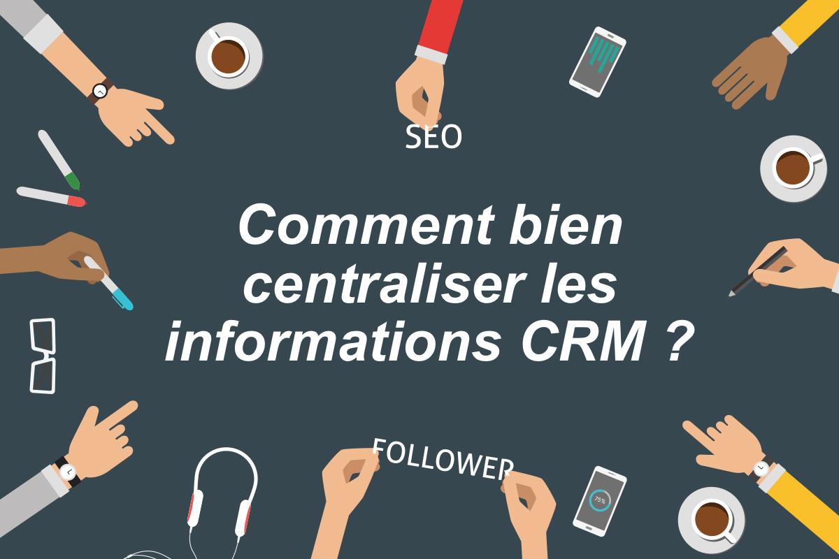 Photo de [Marketing] Comment bien centraliser les informations CRM?