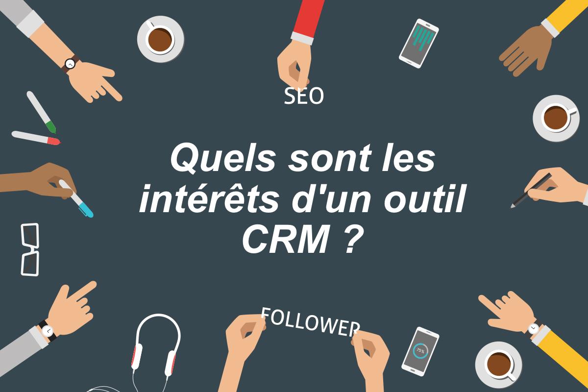 Photo de [Marketing] Quels sont les intérêts d'un outil CRM?