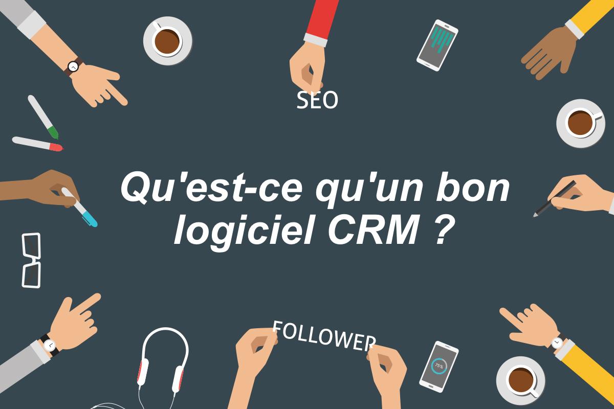 Photo de [Marketing]  Qu'est-ce qu'un bon logiciel CRM?
