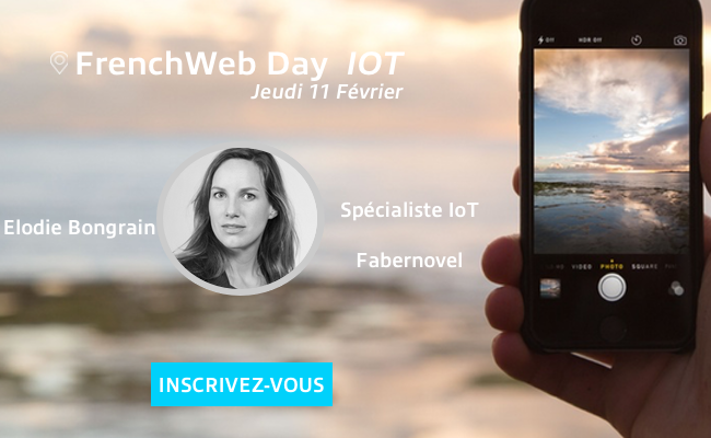 Photo de [Frenchweb Day IoT] «On ne vendra plus un objet une fois, on vendra une expérience continue» Elodie Bongrain (Fabernovel)