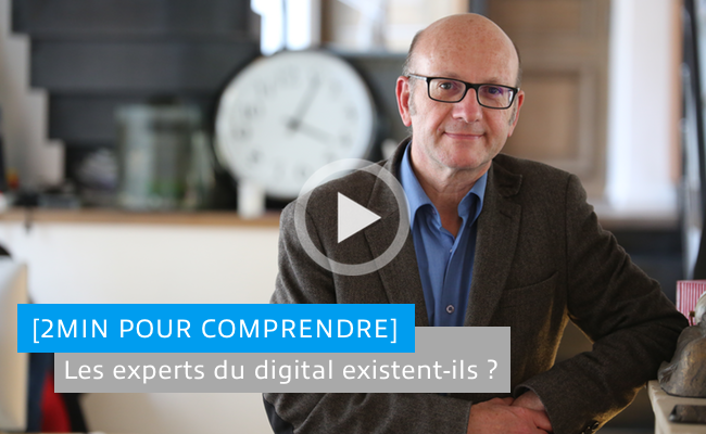 Photo de [2min pour comprendre] Les experts du digital existent-ils?