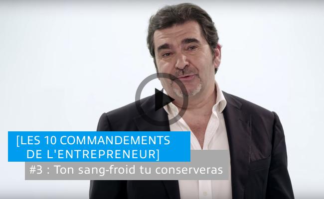 Photo de [Les 10 commandements de l'entrepreneur] #3: Ton sang-froid tu conserveras