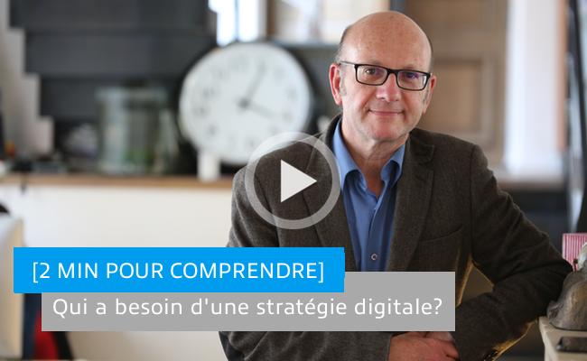 Photo de [2min pour comprendre] Qui a besoin d'une stratégie digitale?