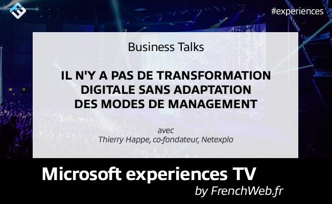 Photo de Experiences TV by FrenchWeb «Il n'y a pas de transformation digitale sans adaptation des modes de management»