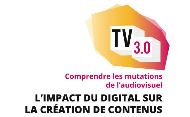Photo de TV3.0 – 5ème édition : Comprendre les mutations de l'audiovisuel