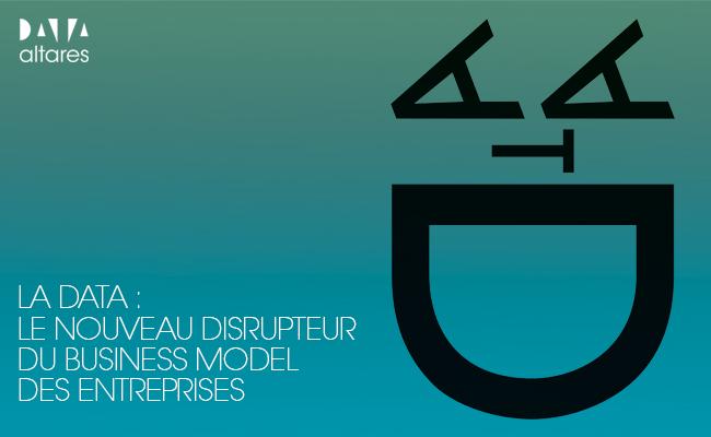 Photo de [Livre Blanc] La Data : le nouveau disrupteur du Business Model des entreprises