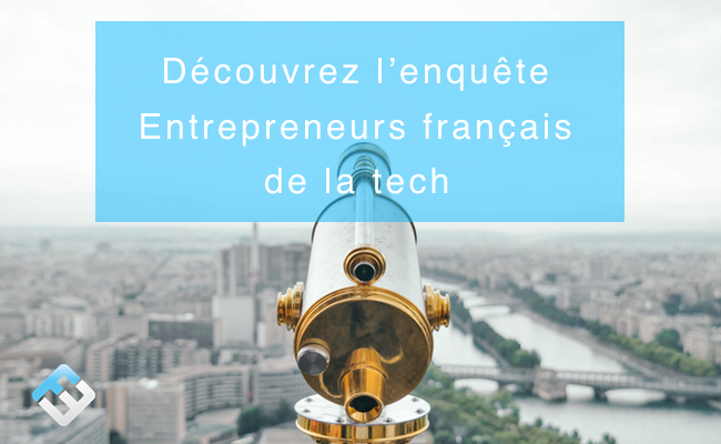 Photo de Portrait de l'entrepreneur français de la Tech en 2017