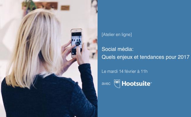 Photo de [Atelier en ligne] Social media: quels enjeux et tendances pour 2017?
