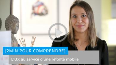 Photo de [2 min Pour Comprendre] L'UX au service d'une refonte mobile