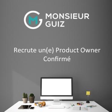 MonsieurGuiz Recherche Product Owner Confirme