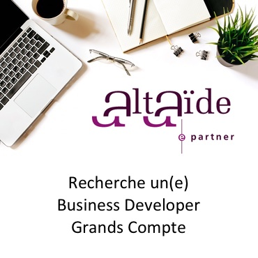 Altaide recrute Business Developer Grands Comptes