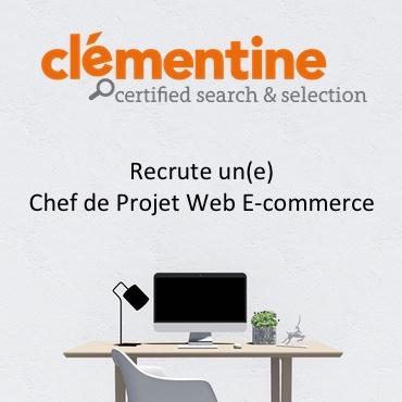 Clementine recrute Chef de Projet Web Ecommerce