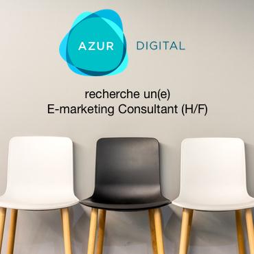 Azur Digital recherche un E-marketing Consultant