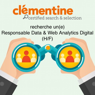 Clémentine recherche un Responsable Data Web Analytics Digital