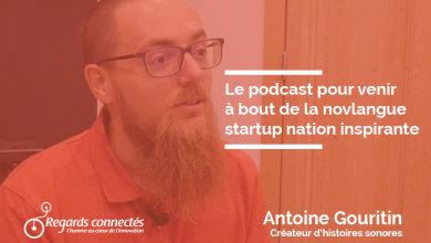 Photo de Le podcast pour venir à bout de la novlangue startup nation inspirante