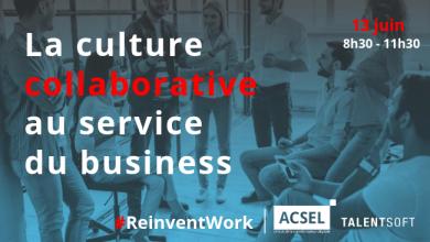 Photo de [#ReinventWork] La culture collaborative au service du business