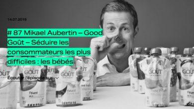 Photo de [PODCAST] Mikael Aubertin (Good Goût) – Séduire les consommateurs les plus difficiles : les bébés