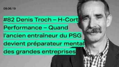 Photo de [PODCAST] Quand Denis Troch, ancien entraîneur du PSG, devient préparateur mental en entreprise
