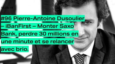 Photo de [PODCAST] Pierre-Antoine Dusoulier (iBanFirst): monter Saxo Bank, perdre 30 millions en une minute et se relancer
