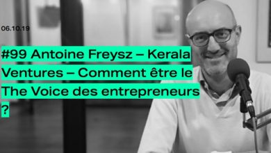 Photo de [PODCAST] Antoine Freysz (Kerala Ventures): comment être le The Voice des entrepreneurs?